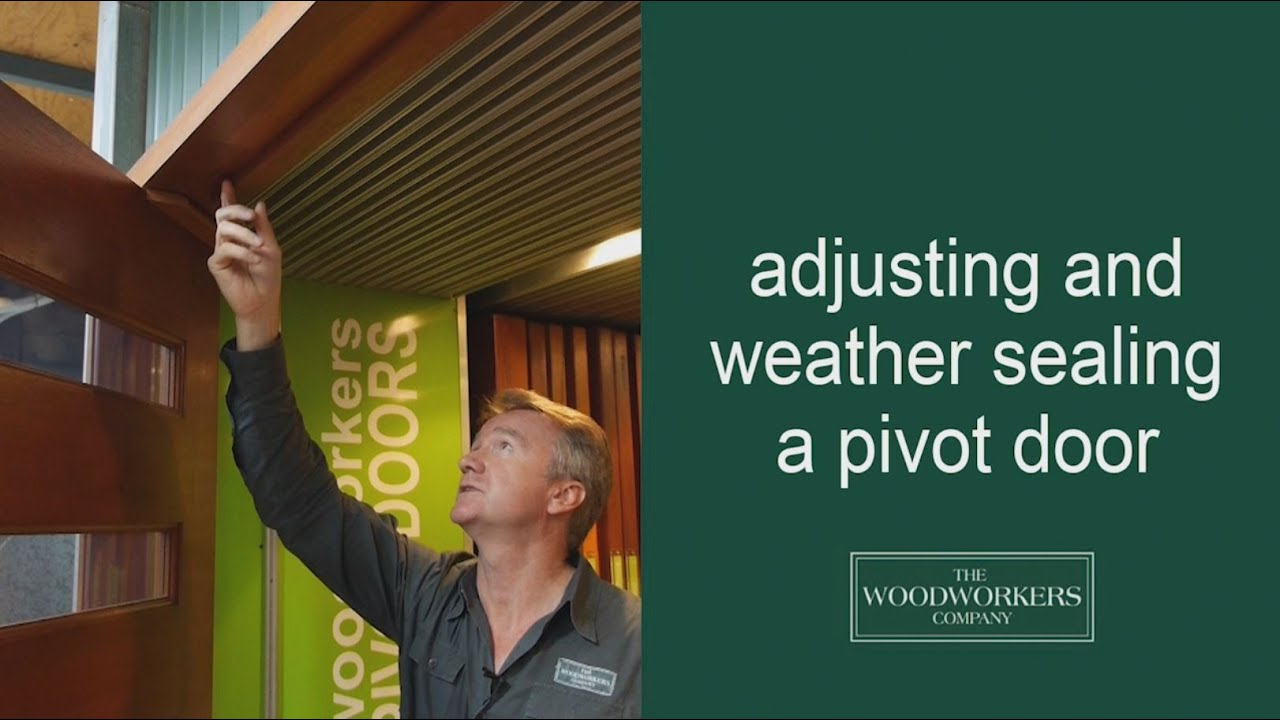 How To Adjust And Weather Sealing A Pivot Door By The