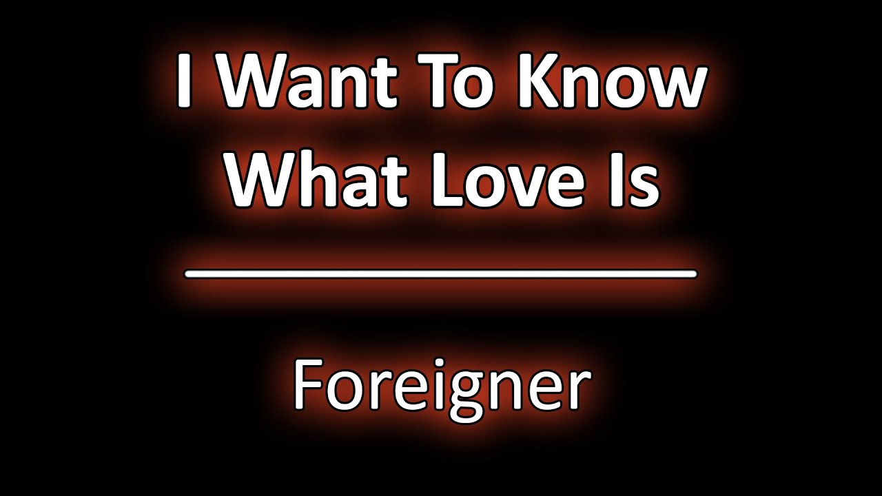 Download I Want To Know What Love Is - Foreigner (Lyrics) [HD]