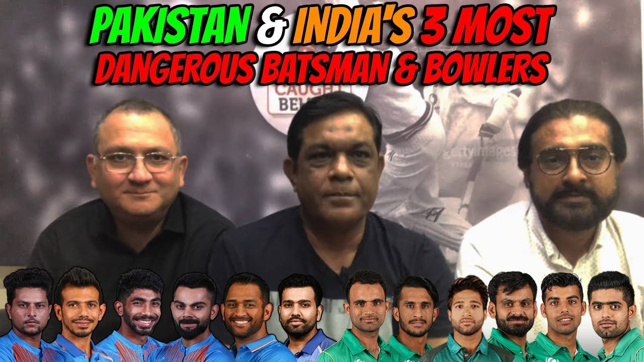 Pakistan & India's 3 Dangerous Batsmen & Bowlers | World Cup 2019