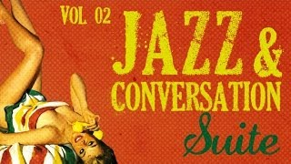 Jazz & Conversation Suite 2 - 26 Great Jazz Tracks!