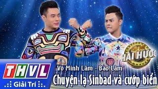 THVL l Cặp đôi hài hước - Tập 4 [5]: Chuyện lạ Sinbad và cướp biển - Võ Minh Lâm, Bảo Lâm