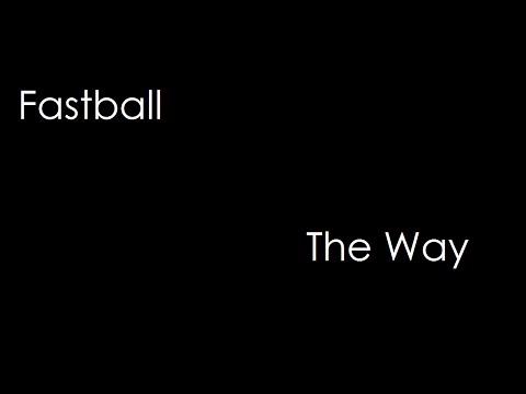 Fastball - The Way (lyrics)