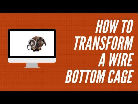 How to Transform a Wire Bottom Cage for Your Bunny