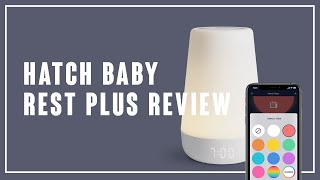 Hatch Baby Rest Plus – 2020 Review and Comparison