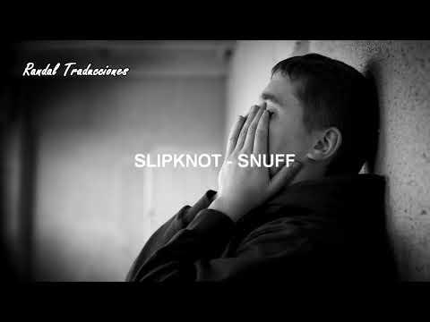 Slipknot-Snuff (Sub español) [Music video]
