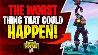 THE WORST THING THAT CAN HAPPEN! (Fortnite Battle Royale)