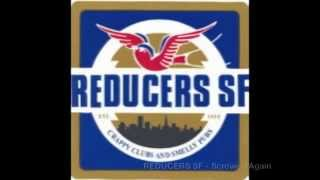 Reducers SF - Screwed Again