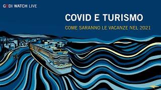 Covid e turismo, come saranno le vacanze 2021? - Gedi Watch Live