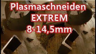 Plasmaschneiden extrem 8-14,5mm