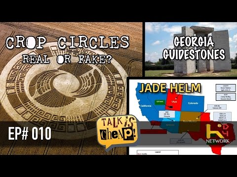 TALK IS CHEAP [Ep010] Crop Circles, Jade Helm, Georgia Guidestones