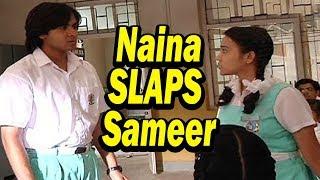 Yeh Un Dino Ki Baat Hai   Naina SLAPS Sameer   Upcoming Twist