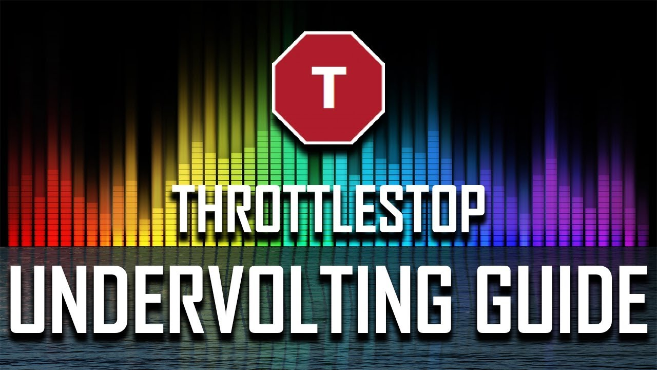How I Undervolted My Laptop - Throttlestop Guide (Late 2018)