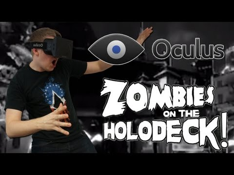 Zombies On The Holodeck (Oculus Rift Zombie Survival)