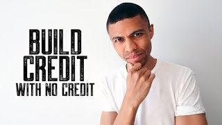 HOW TO BUILD CREDIT WHEN YOU HAVE NO CREDIT || CREDIT BUILDING SECRETS || BRANDON WEAVER