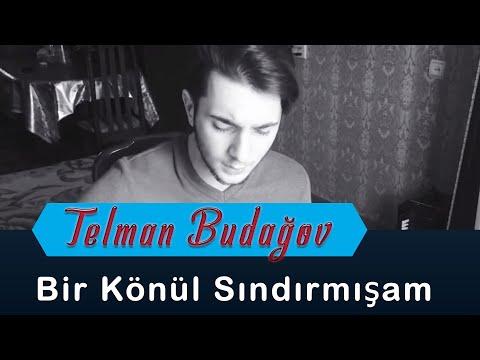 Telman Budaqov - Bir Könül Sındırmışam