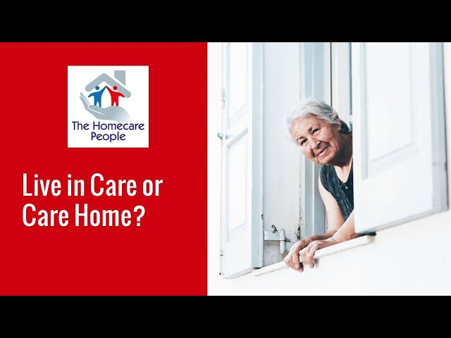 Live In Care or Care Home?