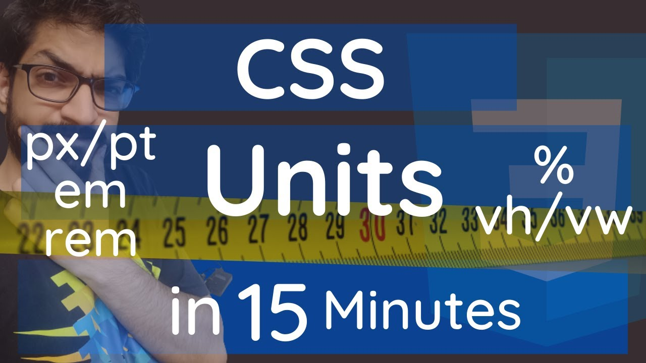 CSS Units in 15 Minutes | CSS Tutorial for Beginners