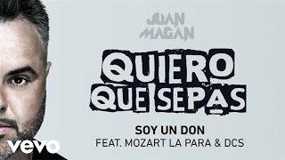 Juan Magan - Soy Un Don (Audio) ft. Mozart La Para, DCS