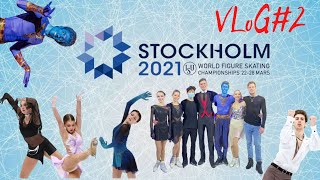 Влог 2 Stockholm Чемпионат Мира 2021 Figure skating Friends
