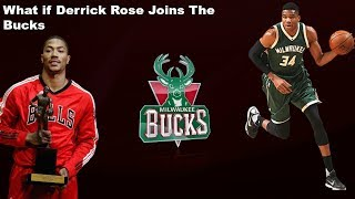 Could Derrick Rose be the Key to the Bucks being a SUPERTEAM?