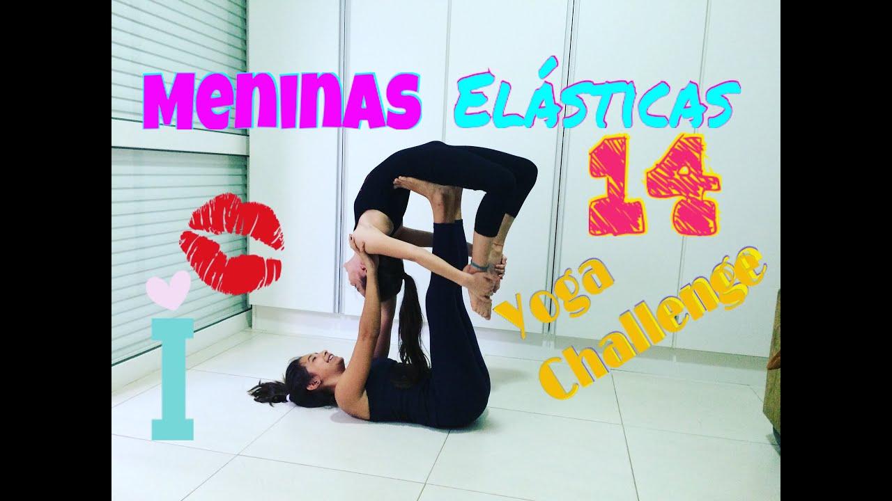 Meninas Elásticas 14 / Yoga Challenge * Vídeos Cassetadas e Beijos