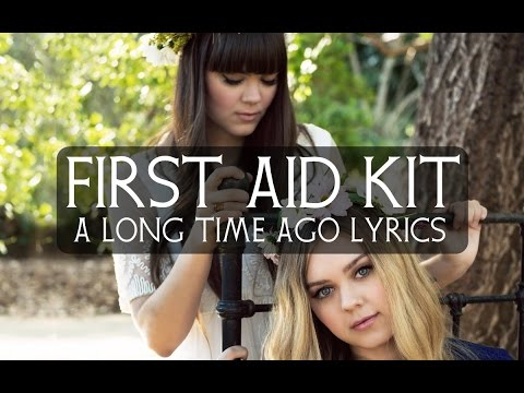 First Aid Kit - A Long Time Ago Lyrics