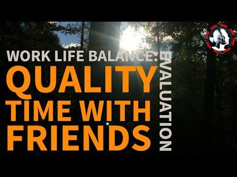 Work Life Balance: Quality time with friends - Weekly Challenge Evaluation #28