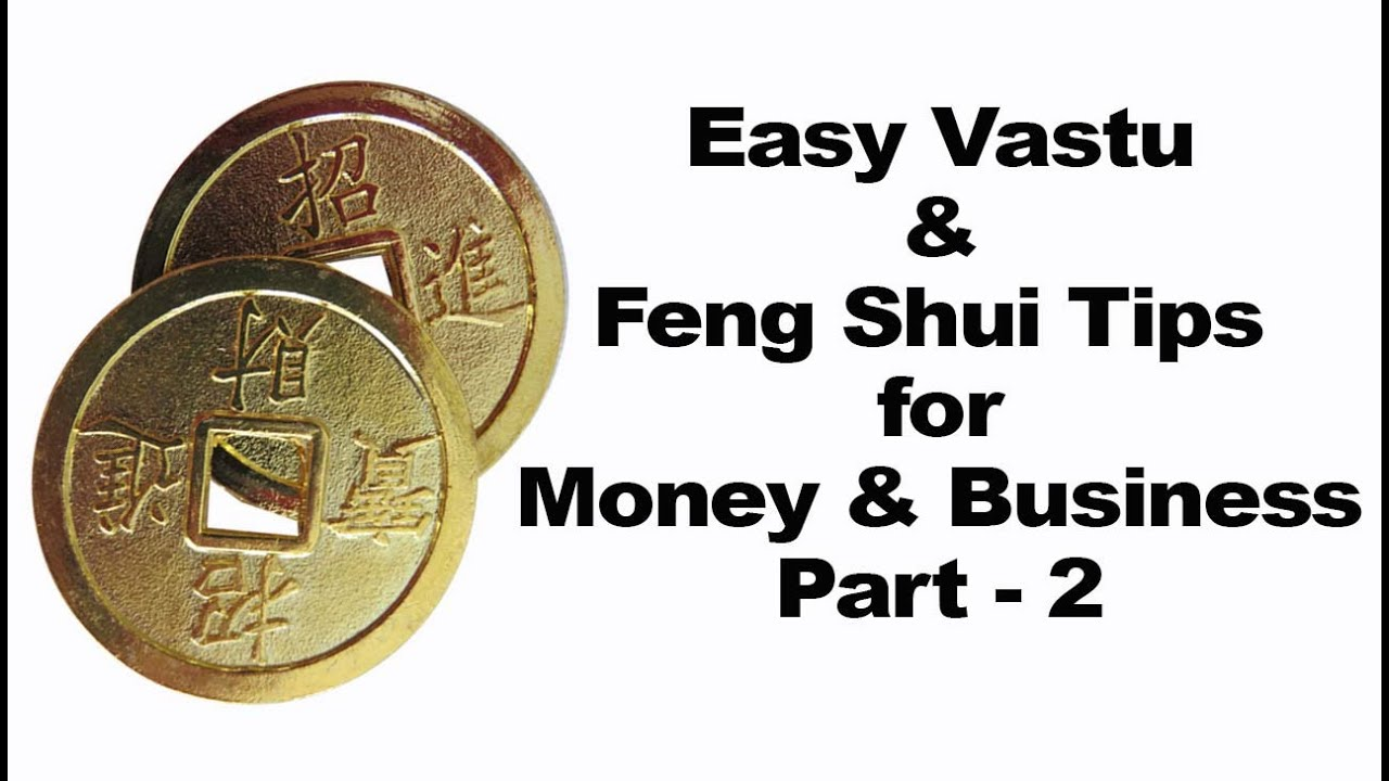 vastu feng shui tips for money business success and prosperity part 2 youtube. Black Bedroom Furniture Sets. Home Design Ideas
