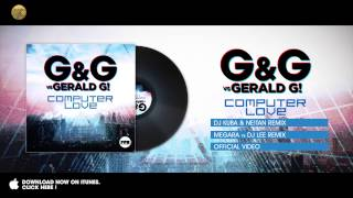 G&G vs. Gerald G! - Computer Love (Dj Kuba & Ne!tan Remix)
