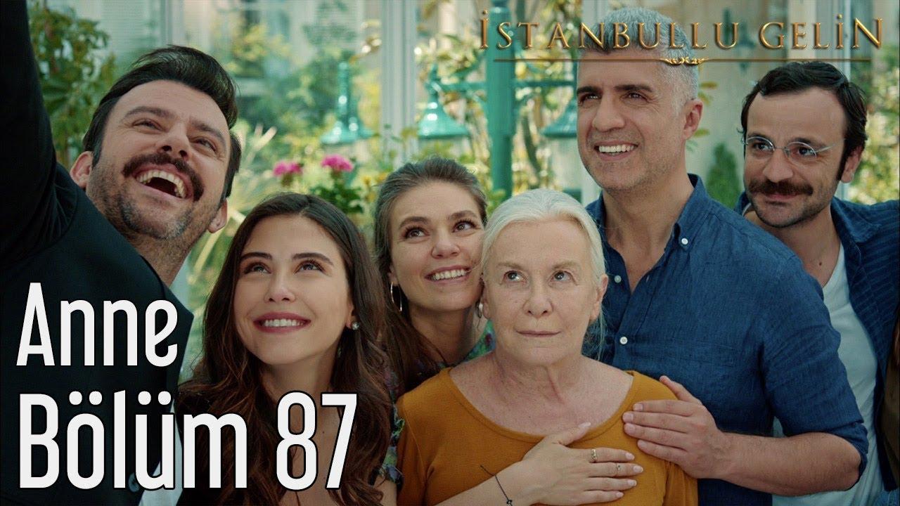 İstanbullu Gelin 87. Bölüm (Final) - Anne