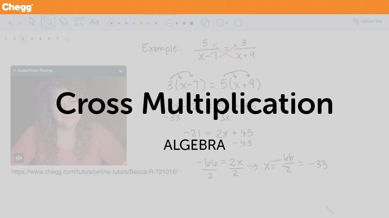 Cross Multiplic Ti Lgebr Chegg Tut S Youtube