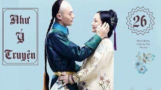 Hậu Cung Như Ý Truyện - Tập 26 | Phim Cổ Trang Trung Quốc Hay Nhất 2018