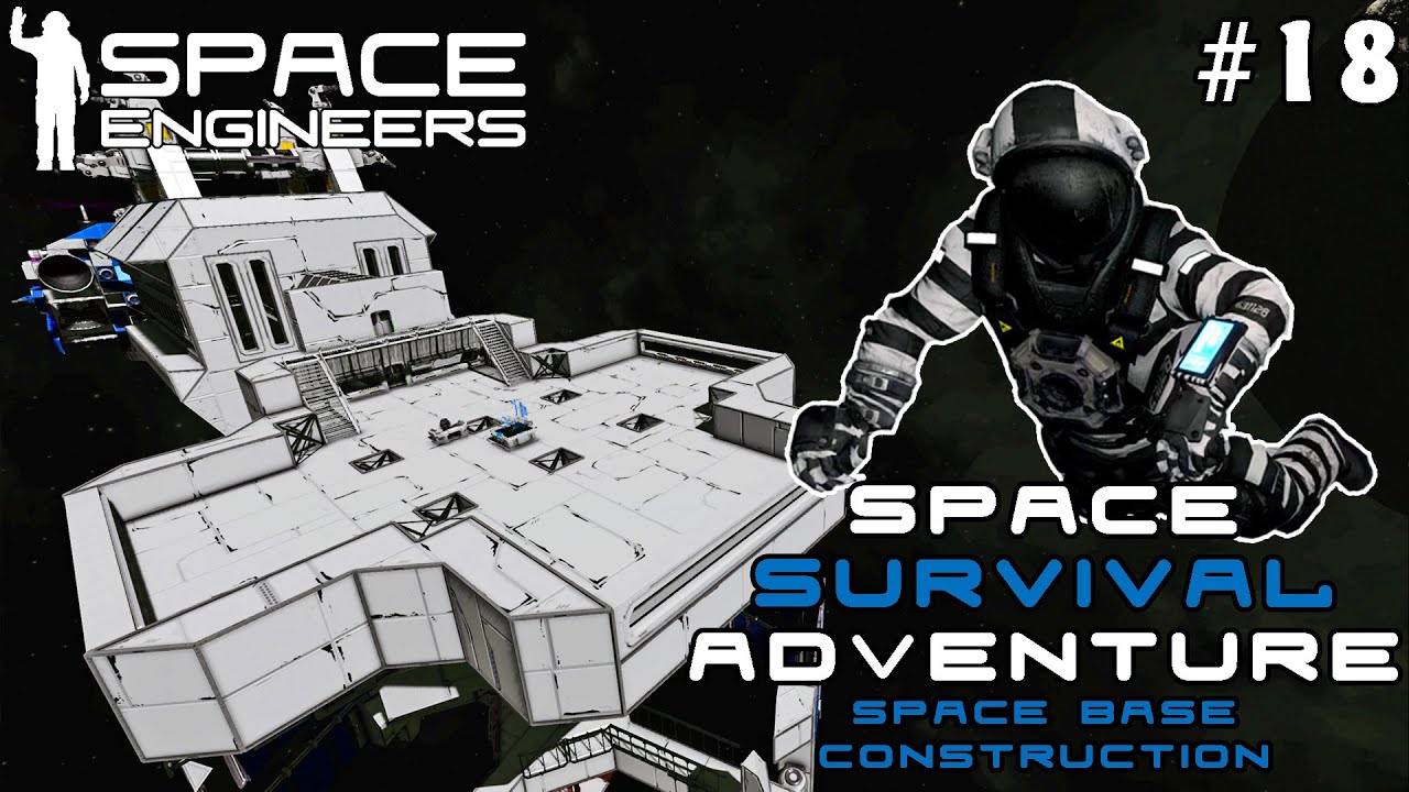 Space Survival Adventure: Space Base Construction - A New Space Engineers Journey / Part 18