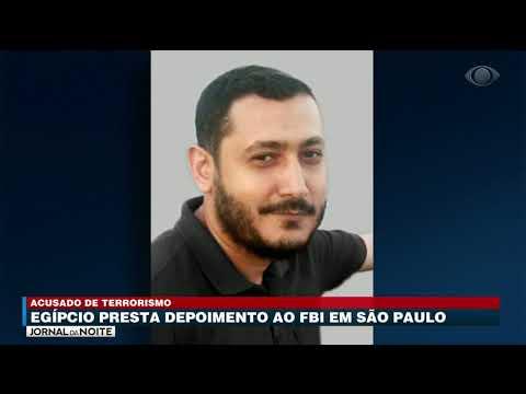 Egípcio presta depoimento ao FBI em São Paulo