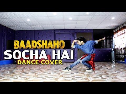 Socha Hai Baadshaho Dance Video | Emraan Hashmi, Esha Gupta | Ajay Poptron | Dance Cover