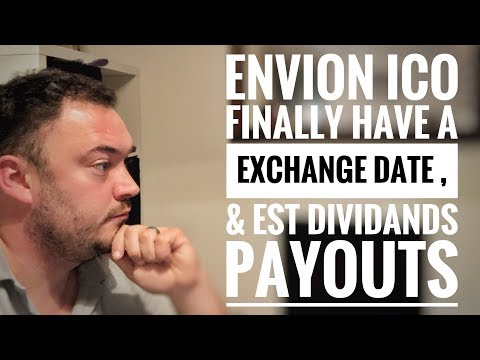 Envion finally has a exchange date & est dividends payouts