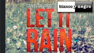 Carlos Gallardo feat Absolom - Let It Rain (Official Audio)
