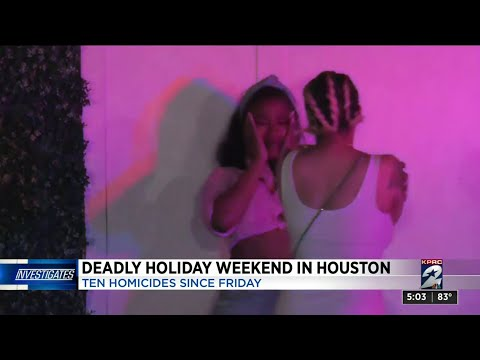 Deadly Holiday Weekend In Houston