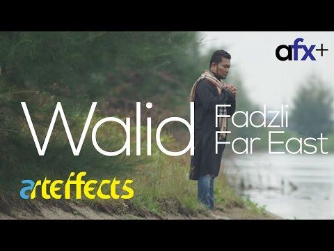 Walid - Fadzli Far East (Video Muzik & Lirik Rasmi)