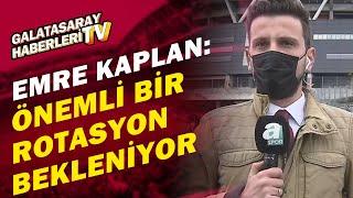 Emre Kaplan, Galatasaray-Sivasspor Maçı Öncesi Son Gelişmeleri Aktardı!