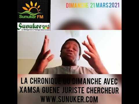 Sunuker Fm présente La Chronique du Dimanche 21 Mars 2021 avec XAMSA GUENE Juriste Chercheur Live