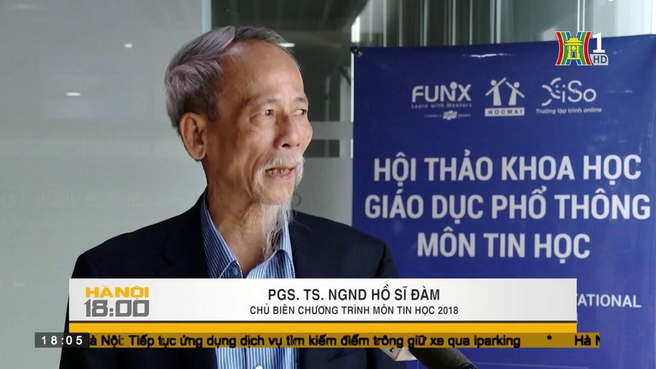 Hà Nội TV đưa tin FUNiX & Hocmai tổ chức HT KH Giáo dục Phổ thông môn Tin học (15.11.2019)