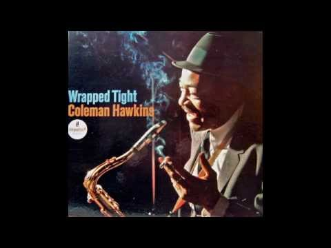 Coleman Hawkins Wrapped Tight - YouTube