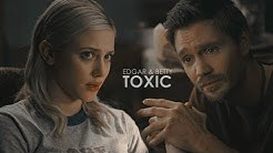 Edgar & Betty | Toxic