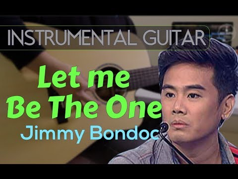 Jimmy Bondoc - Let me be the one instrumental guitar karaoke version cover with lyrics