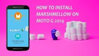 How to install Android 6.0 marshmellow On Motorola MOTO G 2014 (xt1068)