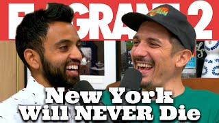New York Will NEVER Die | Flagrant 2 with Andrew Schulz and Akaash Singh