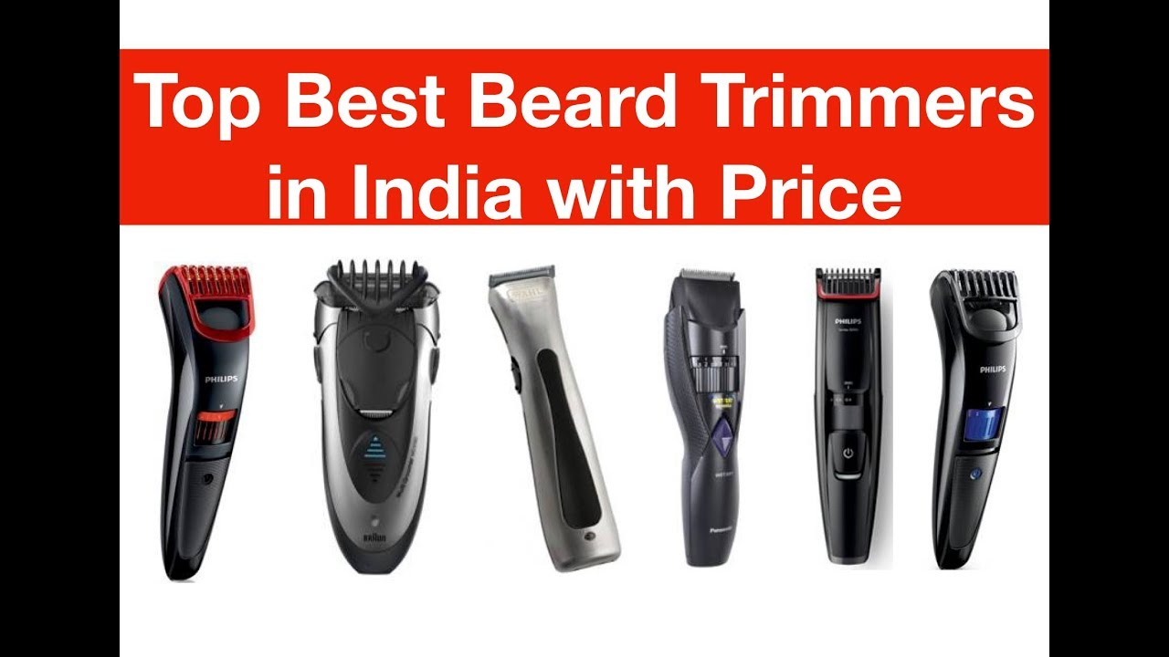 Top Best Beard Trimmers In India With Price 2018 Youtube