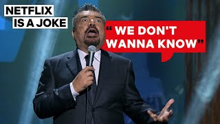 George Lopez Explains Why Latino Men Don't Go to the Doctor | Netflix Is A Joke