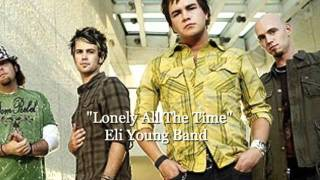 Watch Eli Young Band Lonely All The Time video